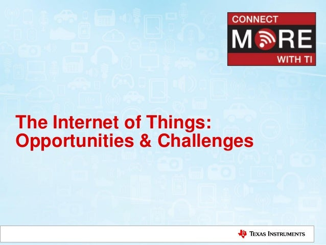 The Internet of Things: Opportunities & Challenges