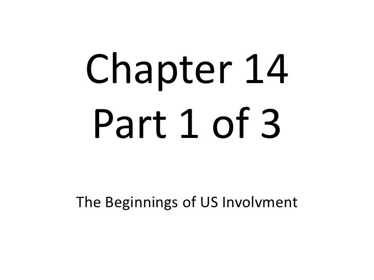 Chapter 14Part 1 of 3<br />The Beginnings of US Involvment<br />