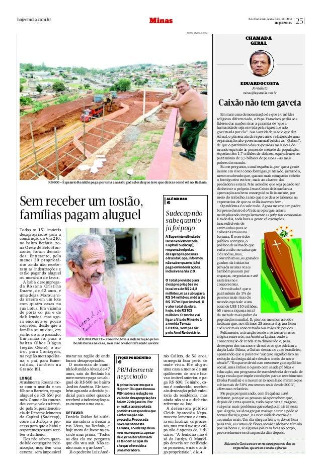 Minas  hojeemdia.com.br  BeloHorizonte,sexta-feira,31.1.2014 HOJEEMDIA  25  FOTOS SAMUEL COSTA  CHAMADA GERAL  EDUARDOCOST...