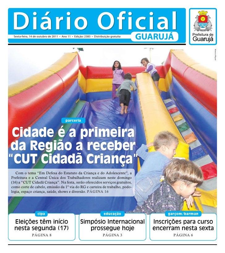 Diário Oficial Sexta-feira, 14 de outubro de 2011 • Ano 11 • Edição: 2383 • Distribuição gratuita                         ...