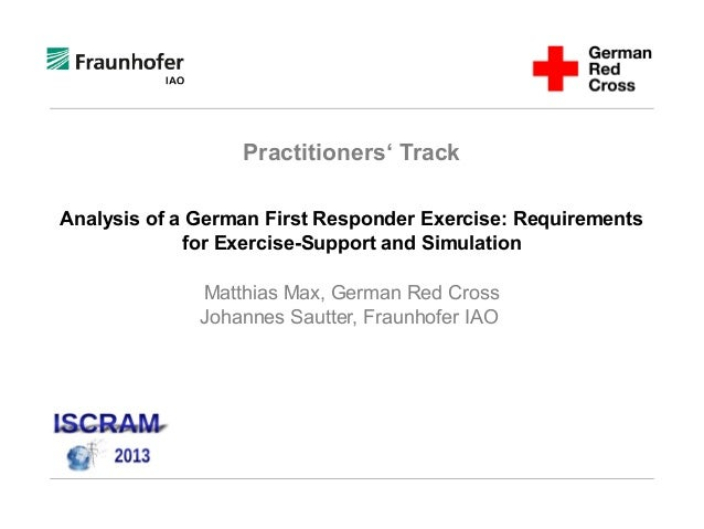 Practitioners' Track Analysis of a German First Responder Exercise: Requirements for Exercise-Support and Simulation Matth...