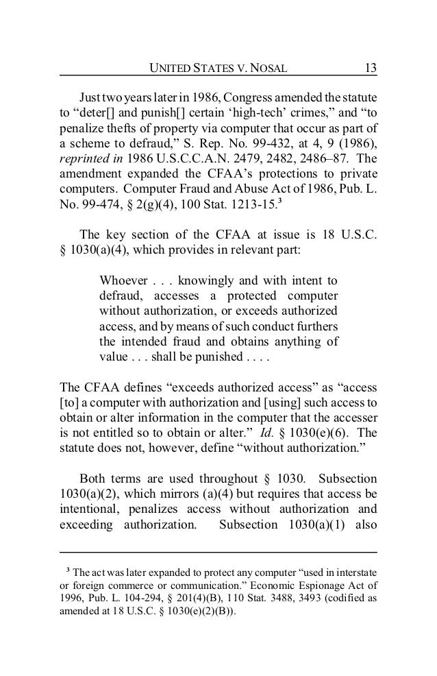 "an interpretation of the computer fraud and abuse act of 1986 2015-12-24  the computer fraud and abuse act (cfaa) has been the primary ""go to"" statute for the federal government to prosecute hackers since it was originally enacted in 1986."
