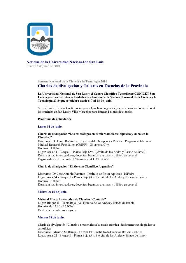 Noticias de la Universidad Nacional de San Luis Lunes 14 de junio de 2010 Semana Nacional de la Ciencia y la Tecnología 20...