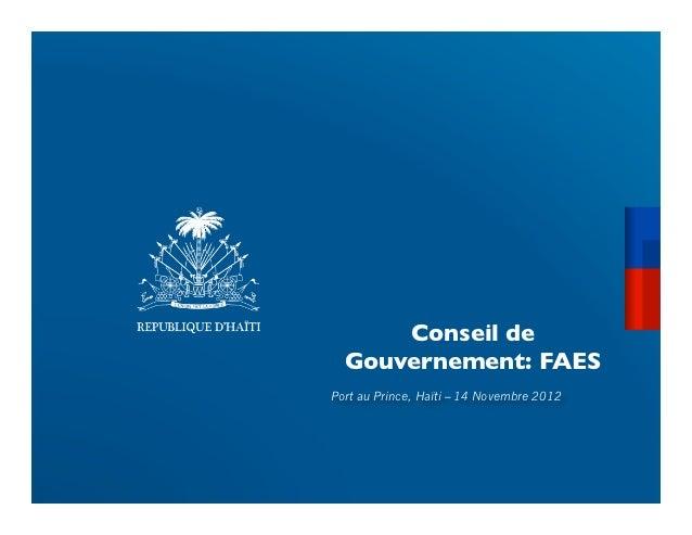 Conseil de  Gouvernement: FAES                       Port au Prince, Haïti – 14 Novembre 2012