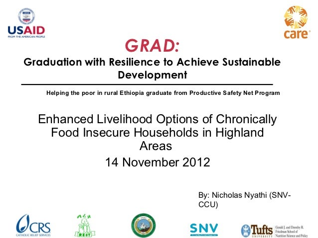GRAD:Graduation with Resilience to Achieve Sustainable                 Development    Helping the poor in rural Ethiopia g...