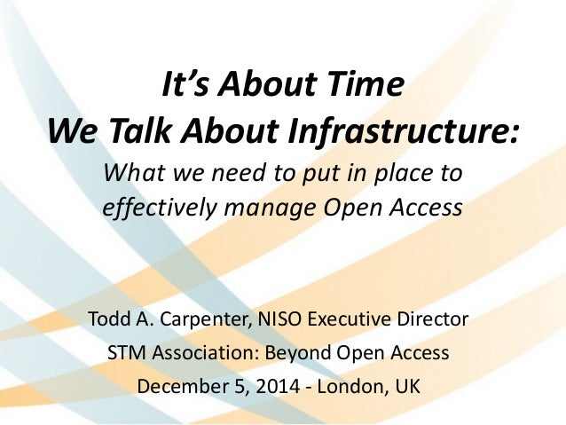 It's  About  Time  We  Talk  About  Infrastructure:  What  we  need  to  put  in  place  to  effectively  manage  Open  Ac...