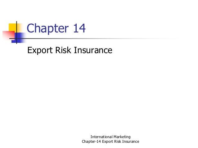 Chapter 14Export Risk Insurance                 International Marketing             Chapter-14 Export Risk Insurance