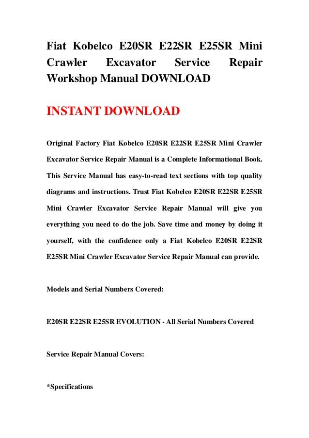 Fiat Kobelco E20SR E22SR E25SR MiniCrawler    Excavator Service  RepairWorkshop Manual DOWNLOADINSTANT DOWNLOADOriginal Fa...