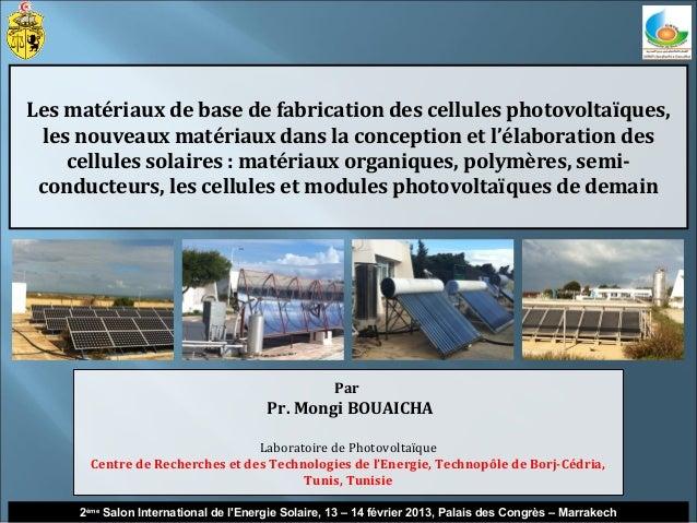 Les matériaux de base de fabrication des cellules photovoltaïques, les nouveaux matériaux dans la conception et l'élaborat...