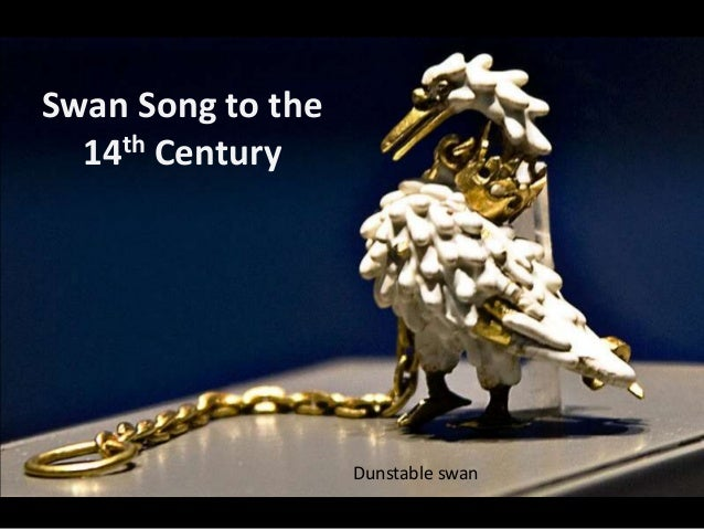 Swan Song to the 14th Century  Dunstable swan