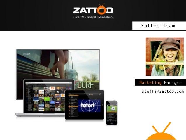 Zattoo Team  Marketing Manager steffi@zattoo.com