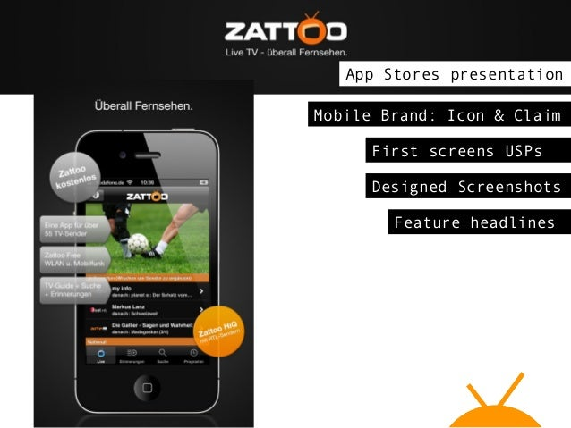 App Stores presentation Mobile Brand: Icon & Claim First screens USPs Designed Screenshots Feature headlines