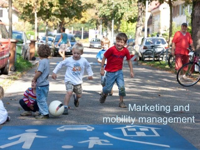 Marketing and mobility management Marketing and Stadtverkehr mobility Robert Pressl  management  Robert Pressl