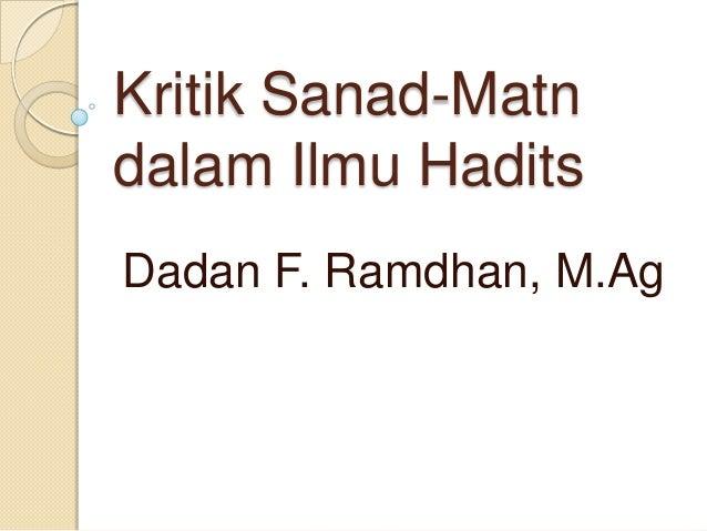 Kritik Sanad-Matn dalam Ilmu Hadits Dadan F. Ramdhan, M.Ag