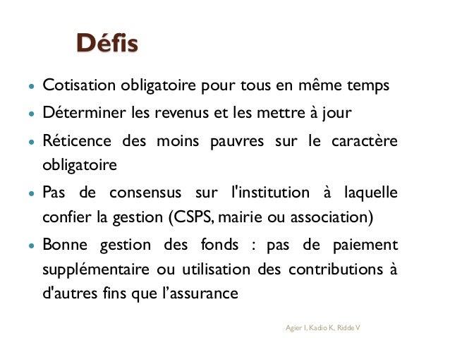Défis   Cotisation obligatoire pour tous en même temps    Déterminer les revenus et les mettre à jour    Réticence des ...