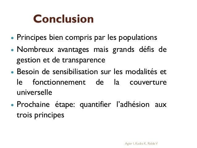Conclusion Principes bien compris par les populations  Nombreux avantages mais grands défis de gestion et de transparence...