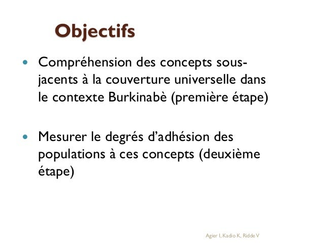 Objectifs   Compréhension des concepts sousjacents à la couverture universelle dans le contexte Burkinabè (première étape...