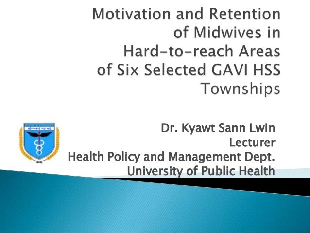 Dr. Kyawt Sann Lwin Lecturer Health Policy and Management Dept. University of Public Health