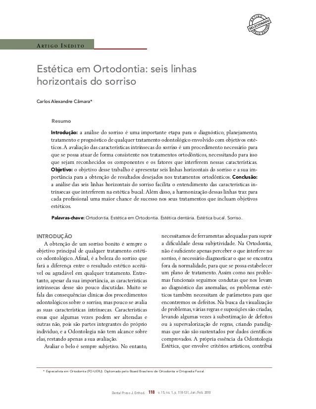 Artigo Inédito  Estética em Ortodontia: seis linhas horizontais do sorriso Carlos Alexandre Câmara*  Resumo Introdução: a ...