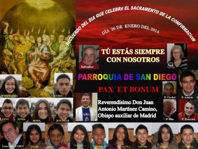 Nati  Salvador  PAX ET BONUM STEPHANÍA  JAVI  JOMA  Jesús: Dir. CORO  ERIC  ROSA  ANAHI  P. Carlos  P. Blas  JOVIMAR  ANDY...