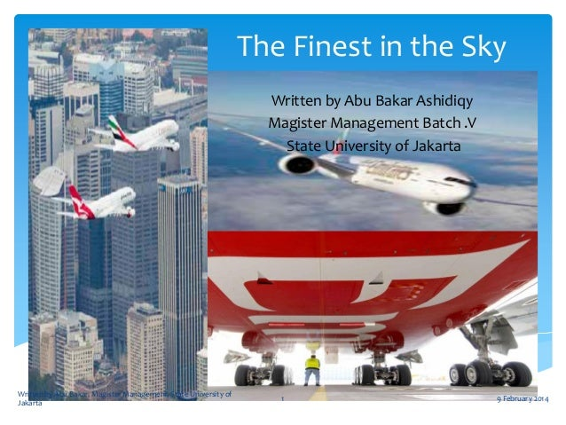 The Finest in the Sky Written by Abu Bakar Ashidiqy Magister Management Batch .V State University of Jakarta  Written by A...