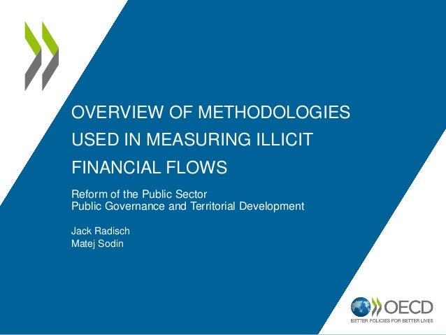 OVERVIEW OF METHODOLOGIES USED IN MEASURING ILLICIT FINANCIAL FLOWS Reform of the Public Sector Public Governance and Terr...