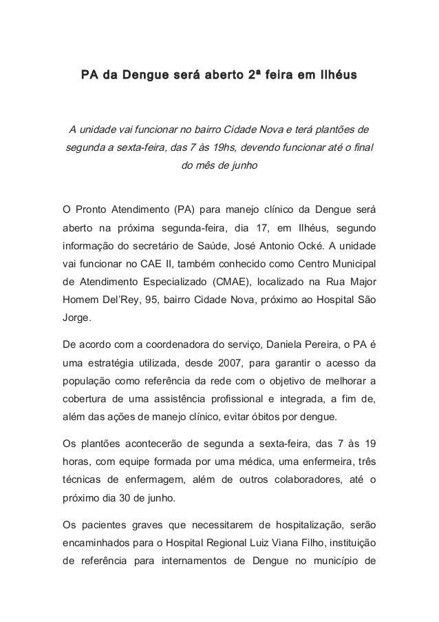PA da Dengue será aberto 2ª feira em Ilhéus A unidade vai funcionar no bairro Cidade Nova e terá plantões de segunda a sex...