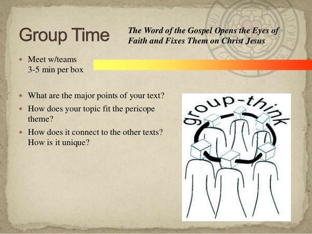  Meet w/teams 3-5 min per box  What are the major points of your text?  How does your topic fit the pericope theme?  H...