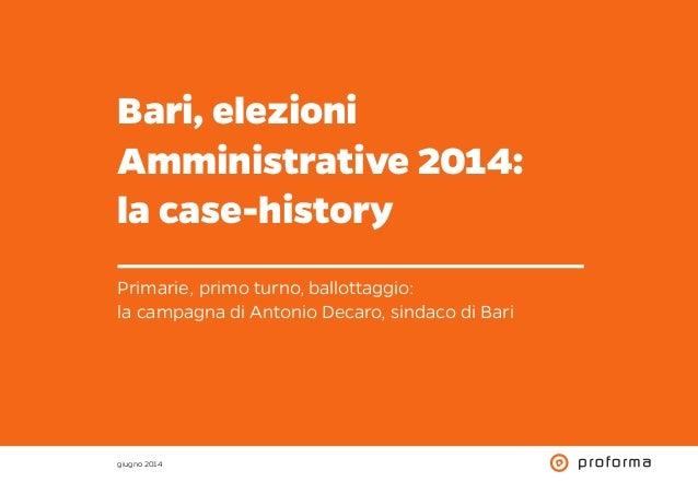 Bari, elezioni Amministrative 2014: la case-history Primarie, primo turno, ballottaggio: la campagna di Antonio Decaro, si...