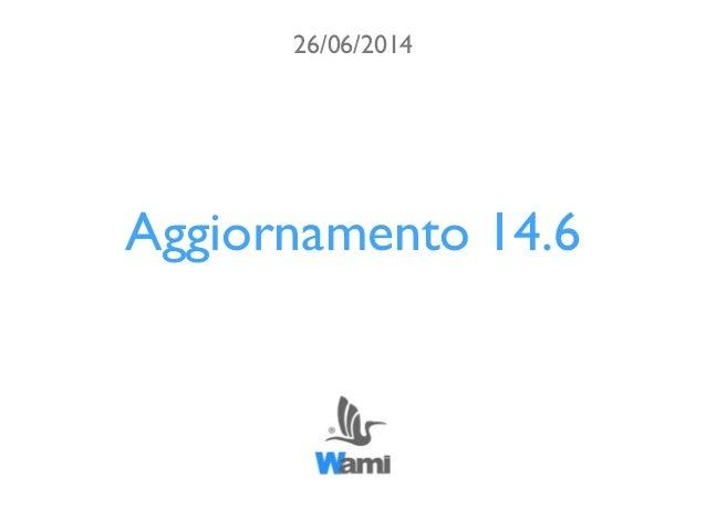 Aggiornamento 14.6 26/06/2014