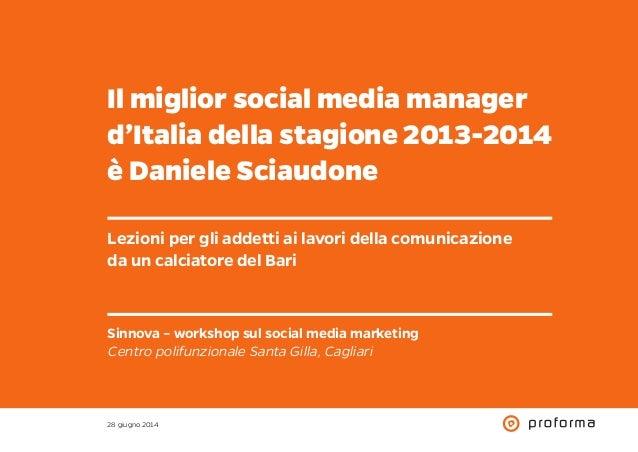 Il miglior social media manager d'Italia della stagione 2013-2014 è Daniele Sciaudone Lezioni per gli addetti ai lavori de...