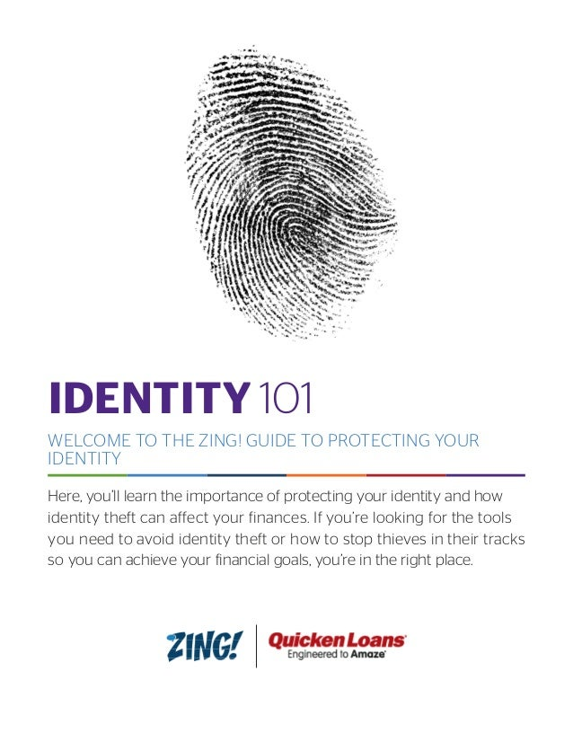 IDENTITY 101 WELCOME TO THE ZING! GUIDE TO PROTECTING YOUR IDENTITY Here, you'll learn the importance of protecting your i...