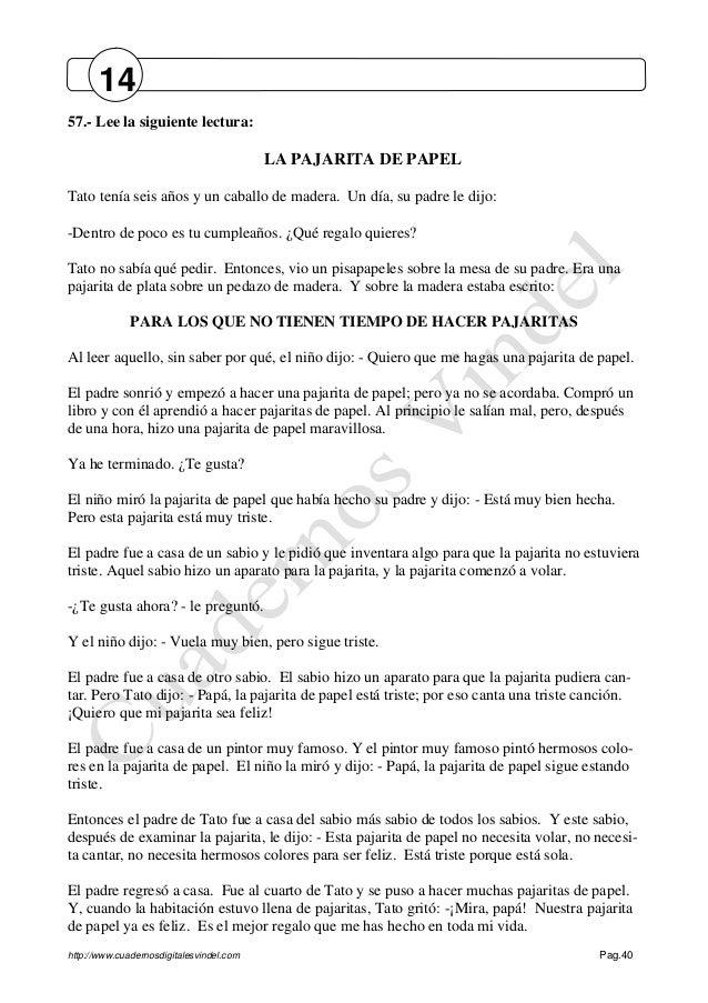 http://www.cuadernosdigitalesvindel.com Pag.40 57.- Lee la siguiente lectura: LA PAJARITA DE PAPEL Tato tenía seis años y ...