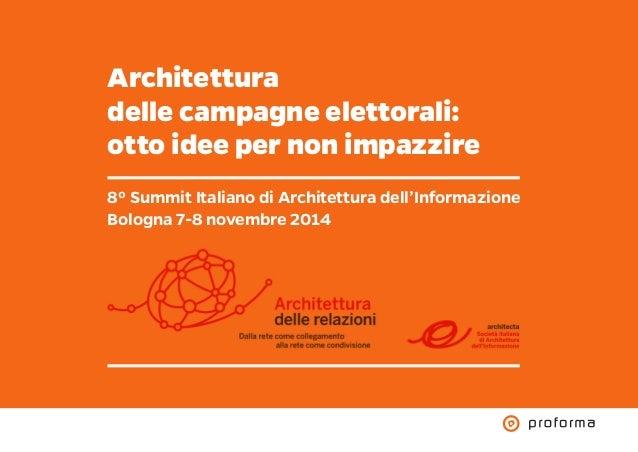 Architettura  delle campagne elettorali:  otto idee per non impazzire  8º Summit Italiano di Architettura dell'Informazion...