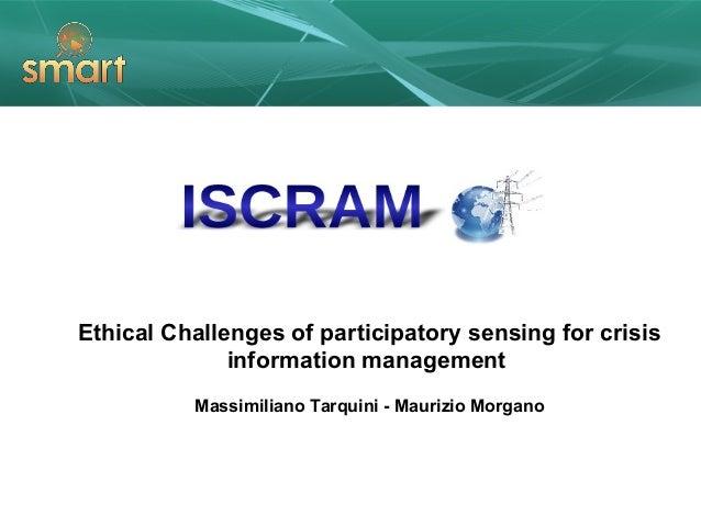 Ethical Challenges of participatory sensing for crisisinformation managementMassimiliano Tarquini - Maurizio Morgano