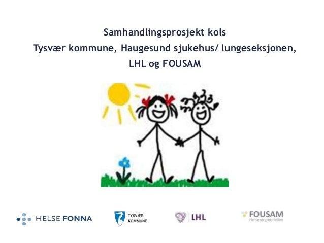 Samhandlingsprosjekt kols Tysvær kommune, Haugesund sjukehus/ lungeseksjonen, LHL og FOUSAM