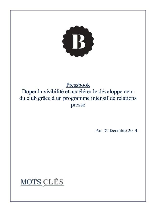 Pressbook Doper la visibilité et accélérer le développement du club grâce à un programme intensif de relations presse Au 1...