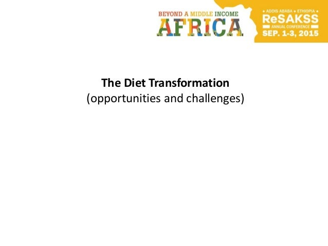 The Diet Transformation (opportunities and challenges)