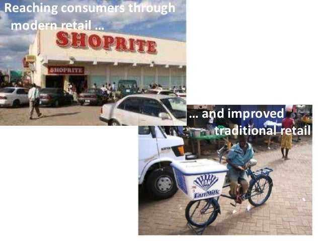Reaching consumers through modern retail … … and improved traditional retail
