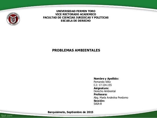 UNIVERSIDAD FERMIN TORO VICE RECTORADO ACADEMICO FACULTAD DE CIENCIAS JURIDICAS Y POLITICAS ESCUELA DE DERECHO Nombre y Ap...