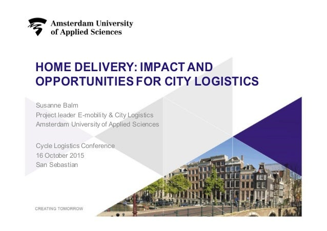 HOME DELIVERY: IMPACT AND  OPPORTUNITIES FOR CITY LOGISTICS Cycle Logistics Conference 16 October 2015 San Sebast...