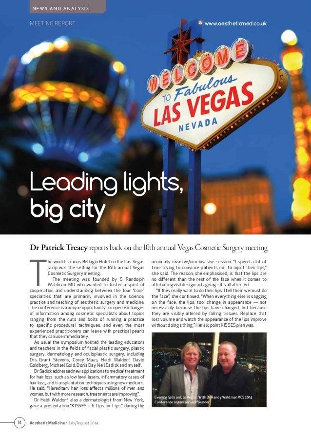 MEETING REPORT www.aestheticmed.co.uk N E W S A N D A N A LY S I S T he world-famous Bellagio Hotel on the Las Vegas strip...