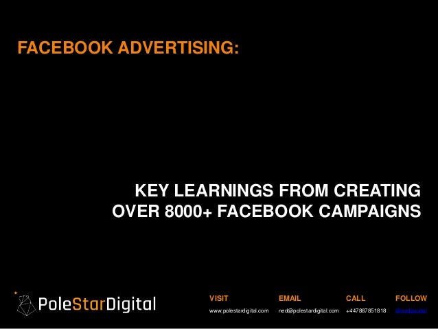 VISIT www.polestardigital.com EMAIL ned@polestardigital.com CALL +447887851818 FOLLOW @nedpoulter FACEBOOK ADVERTISING: KE...