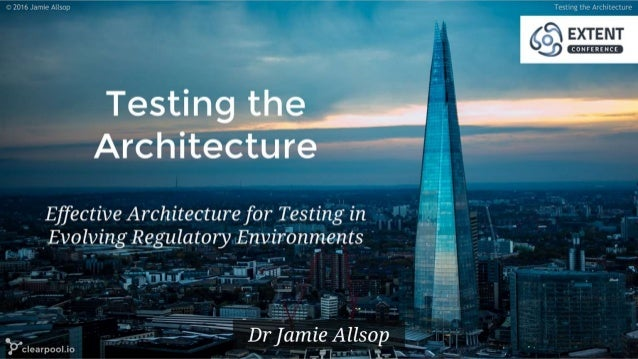 EXTENT-2016: Testing the Architecture