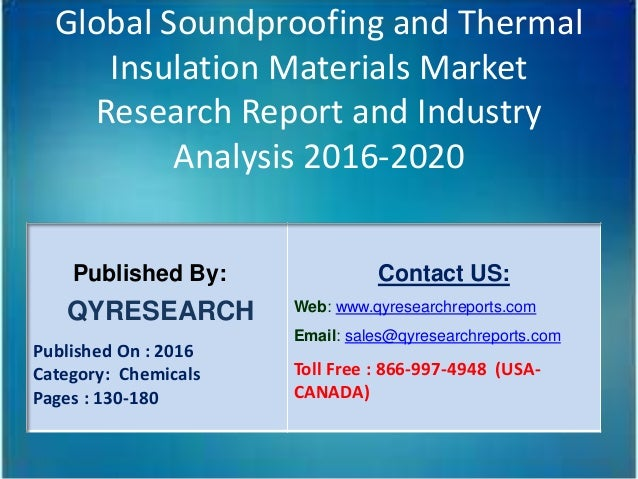 Global Soundproofing and Thermal Insulation Materials Market Research Report and Industry Analysis 2016-2020 Published By:...