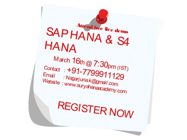 Attend free live demoSAPHANA & S4HANA March 16th @ 7:30pm (IST)Contact ...
