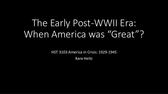 "The Early Post-WWII Era: When America was ""Great""?"