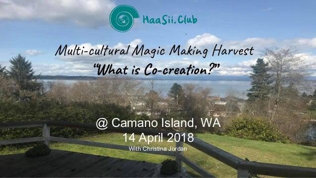 """Mul -cu r Ma c i g H s """"Wha C -c e on?"""" @ Camano Island, WA 14 April 2018 With Christina Jordan"""