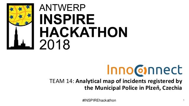 #INSPIREhackathon TEAM 14: Analytical map of incidents registered by the Municipal Police in Plzeň, Czechia 1