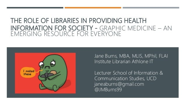 THE ROLE OF LIBRARIES IN PROVIDING HEALTH INFORMATION FOR SOCIETY - GRAPHIC MEDICINE – AN EMERGING RESOURCE FOR EVERYONE J...